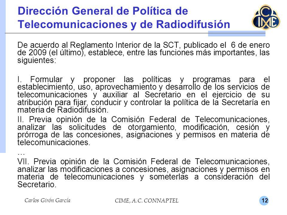 12 Carlos Girón García CIME, A.C. CONNAPTEL Dirección General de Política de Telecomunicaciones y de Radiodifusión De acuerdo al Reglamento Interior d