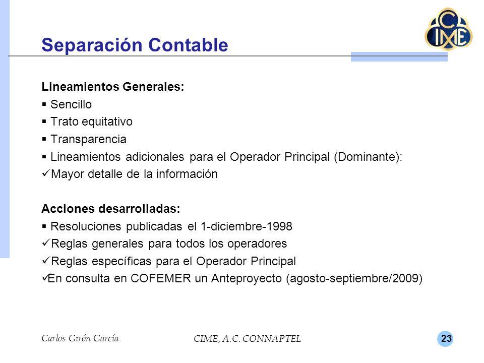23 Separación Contable Lineamientos Generales: Sencillo Trato equitativo Transparencia Lineamientos adicionales para el Operador Principal (Dominante)
