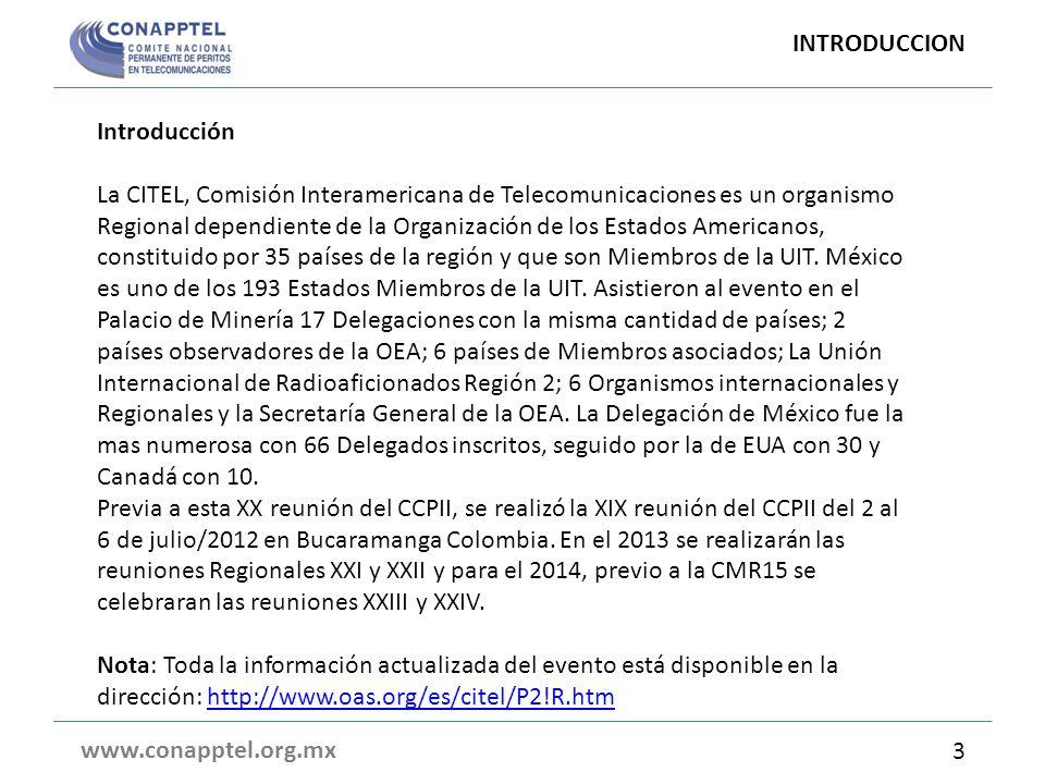 Introducción La CITEL, Comisión Interamericana de Telecomunicaciones es un organismo Regional dependiente de la Organización de los Estados Americanos, constituido por 35 países de la región y que son Miembros de la UIT.
