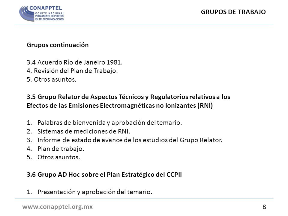 GRUPO DE TRABAJO 3.3 www.conapptel.org.mx 17 Documentos que se abordaron en el Grupo de trabajo 3.3 DocumentosTema 3064Consulta sobre el marco de licencia del satélite para las redes FSS (Fixed Satellite Service) y BSS (Broadcasting Satellite Service).