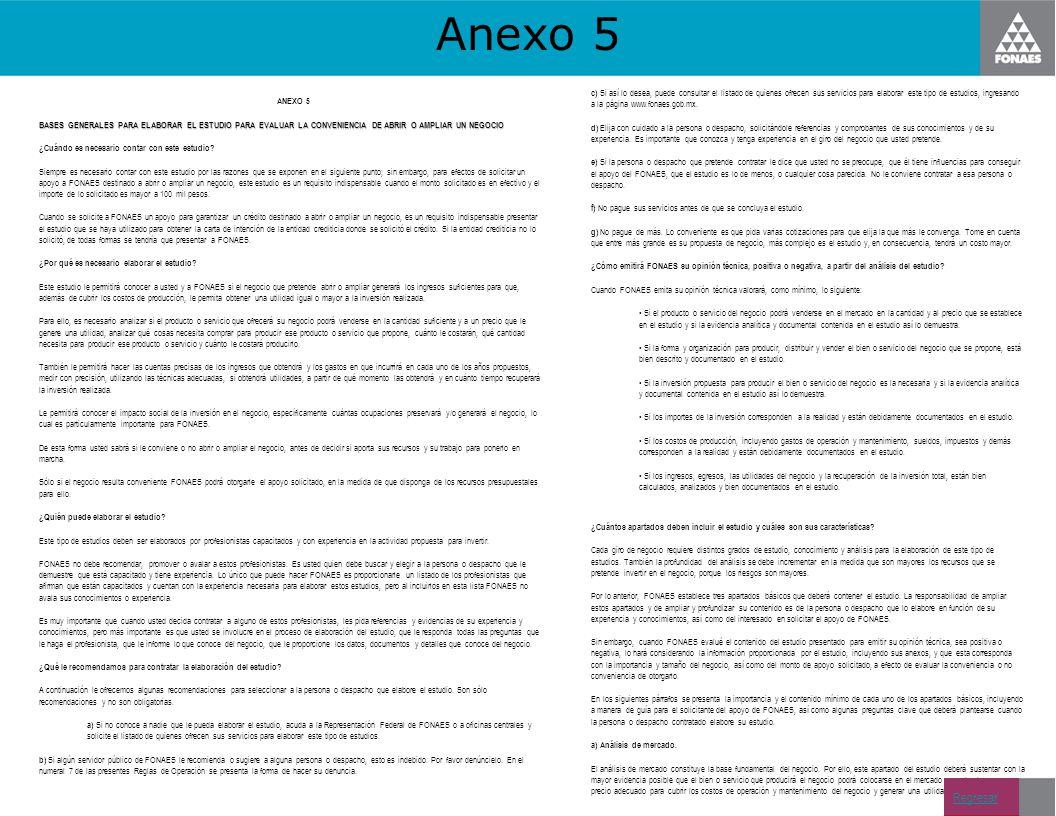 Anexo 5 ANEXO 5 BASES GENERALES PARA ELABORAR EL ESTUDIO PARA EVALUAR LA CONVENIENCIA DE ABRIR O AMPLIAR UN NEGOCIO ¿Cuándo es necesario contar con es