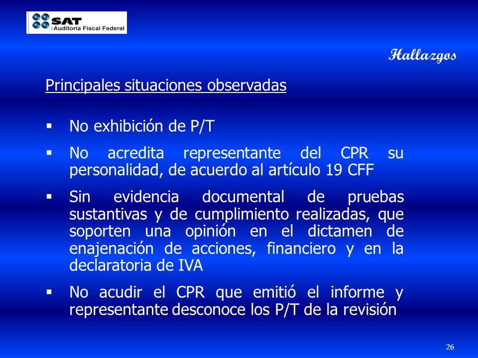 26 No exhibición de P/T No acredita representante del CPR su personalidad, de acuerdo al artículo 19 CFF Sin evidencia documental de pruebas sustantiv