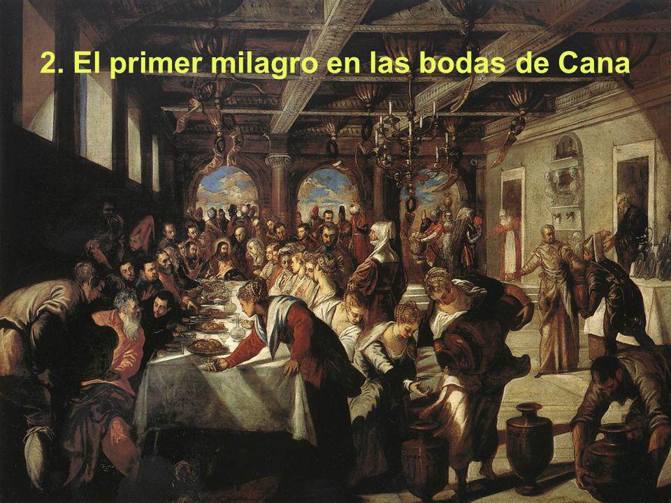 2. El primer milagro en las bodas de Cana