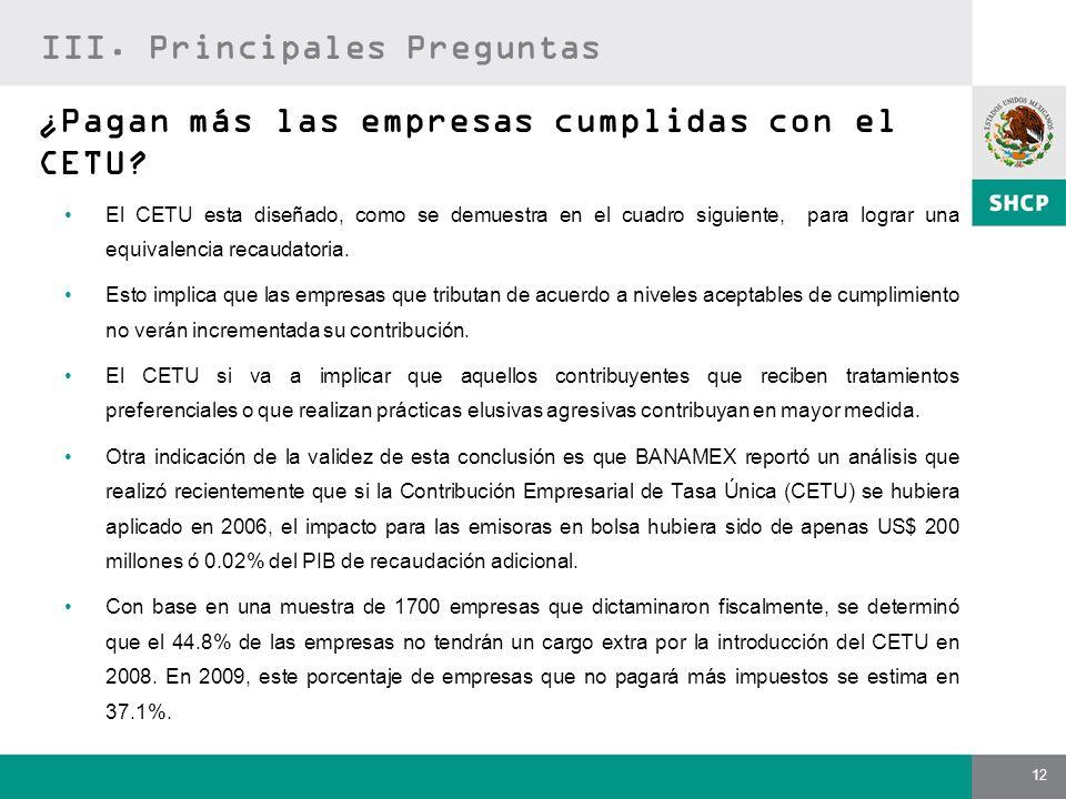12 ¿Pagan más las empresas cumplidas con el CETU? El CETU esta diseñado, como se demuestra en el cuadro siguiente, para lograr una equivalencia recaud