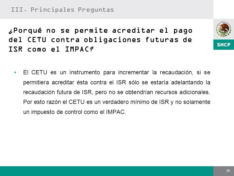 20 El CETU es un instrumento para incrementar la recaudación, si se permitiera acreditar ésta contra el ISR sólo se estaría adelantando la recaudación