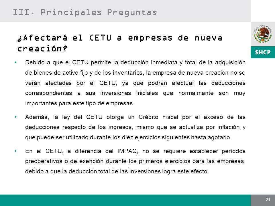 21 Debido a que el CETU permite la deducción inmediata y total de la adquisición de bienes de activo fijo y de los inventarios, la empresa de nueva cr