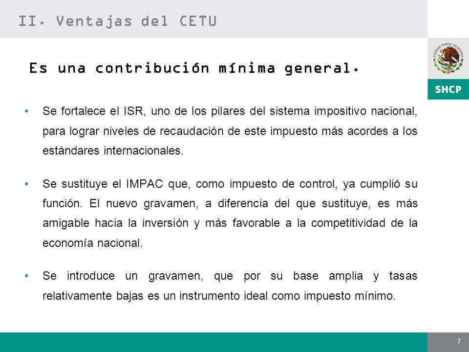 7 Es una contribución mínima general. Se fortalece el ISR, uno de los pilares del sistema impositivo nacional, para lograr niveles de recaudación de e