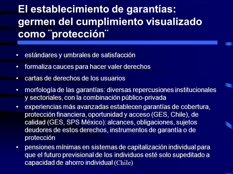 El establecimiento de garantías: germen del cumplimiento visualizado como ¨protección¨ estándares y umbrales de satisfacción formaliza cauces para hac