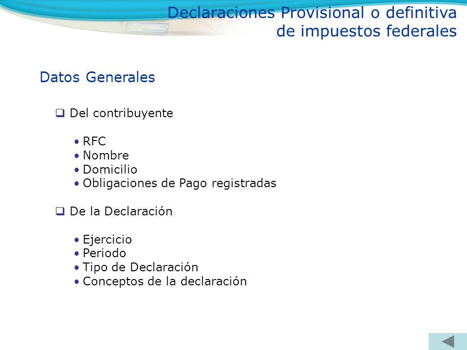 Del contribuyente RFC Nombre Domicilio Obligaciones de Pago registradas De la Declaración Ejercicio Periodo Tipo de Declaración Conceptos de la declar