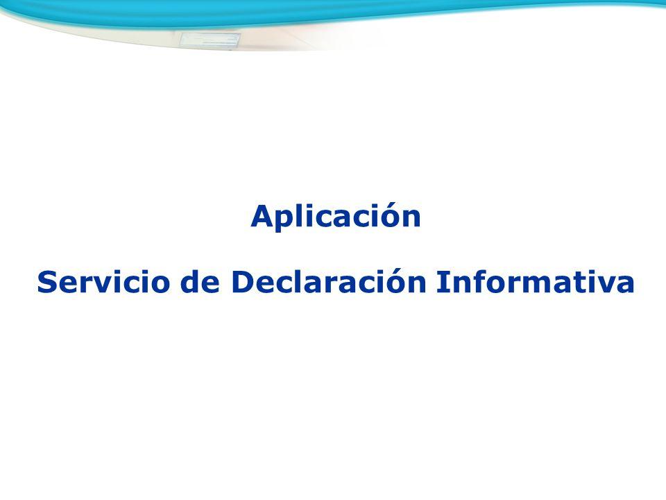 Aplicación Servicio de Declaración Informativa