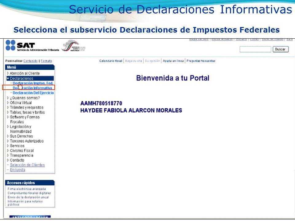 Selecciona el subservicio Declaraciones de Impuestos Federales Servicio de Declaraciones Informativas