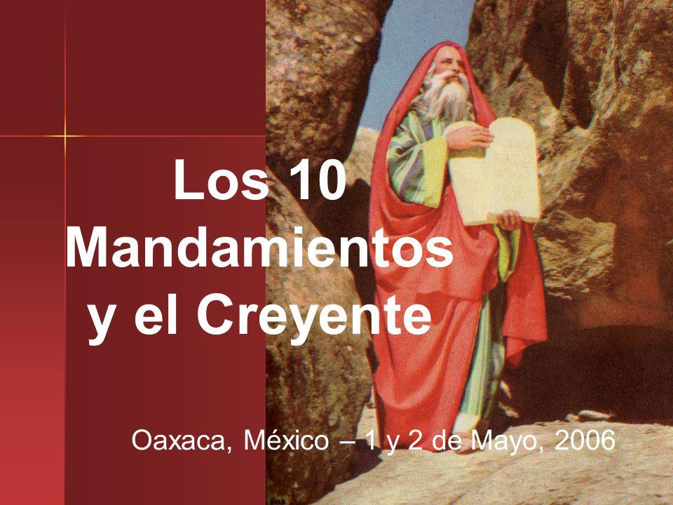 Los 10 Mandamientos y el Creyente Oaxaca, México – 1 y 2 de Mayo, 2006