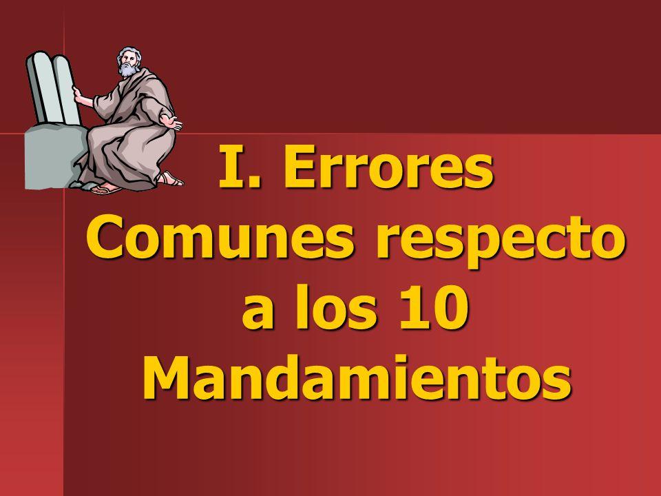 I. Errores Comunes respecto a los 10 Mandamientos