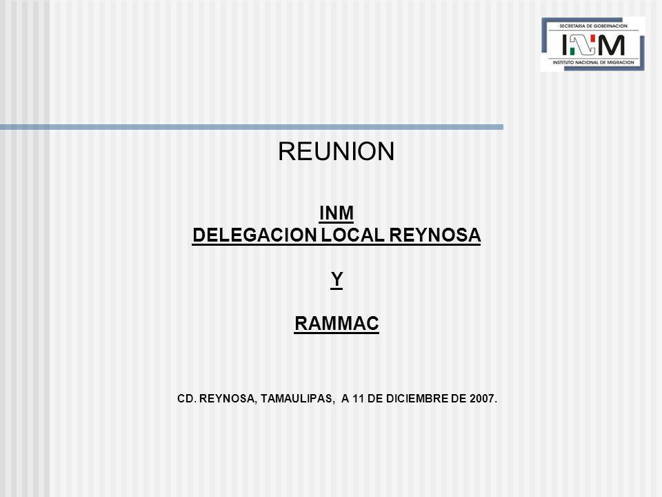 REUNION INM DELEGACION LOCAL REYNOSA Y RAMMAC CD. REYNOSA, TAMAULIPAS, A 11 DE DICIEMBRE DE 2007.