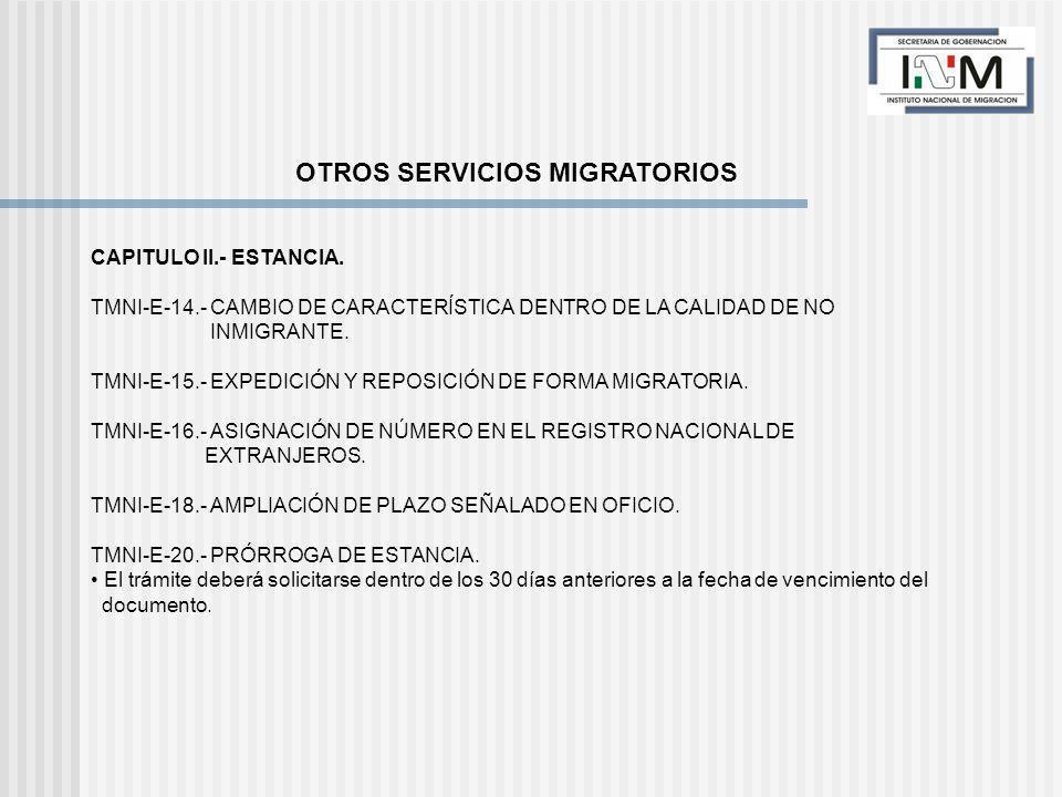 CAPITULO II.- ESTANCIA. TMNI-E-14.- CAMBIO DE CARACTERÍSTICA DENTRO DE LA CALIDAD DE NO INMIGRANTE.