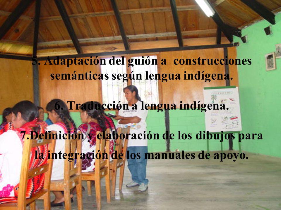 5. Adaptación del guión a construcciones semánticas según lengua indígena.