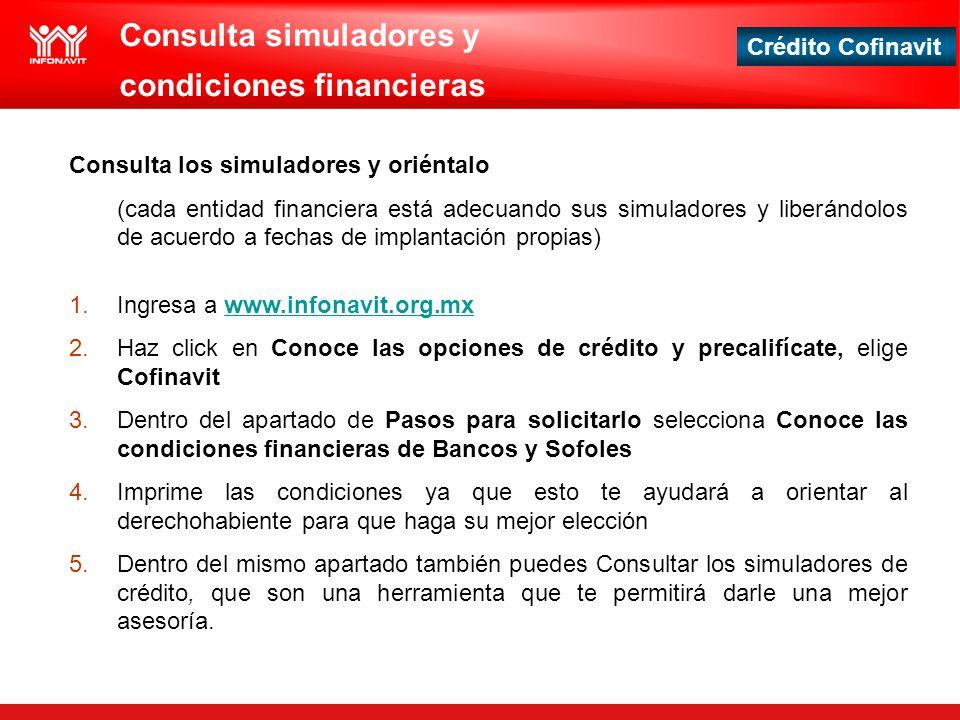 Crédito Cofinavit Consulta los simuladores y oriéntalo (cada entidad financiera está adecuando sus simuladores y liberándolos de acuerdo a fechas de i