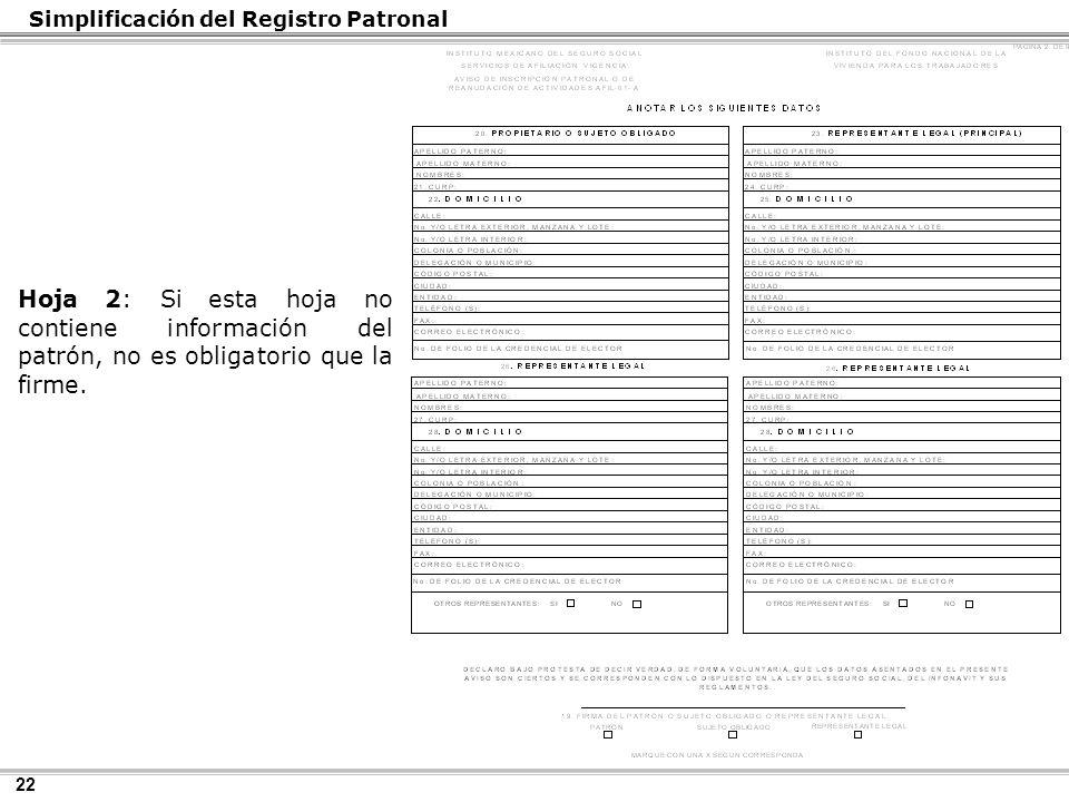 22 Hoja 2: Si esta hoja no contiene información del patrón, no es obligatorio que la firme.