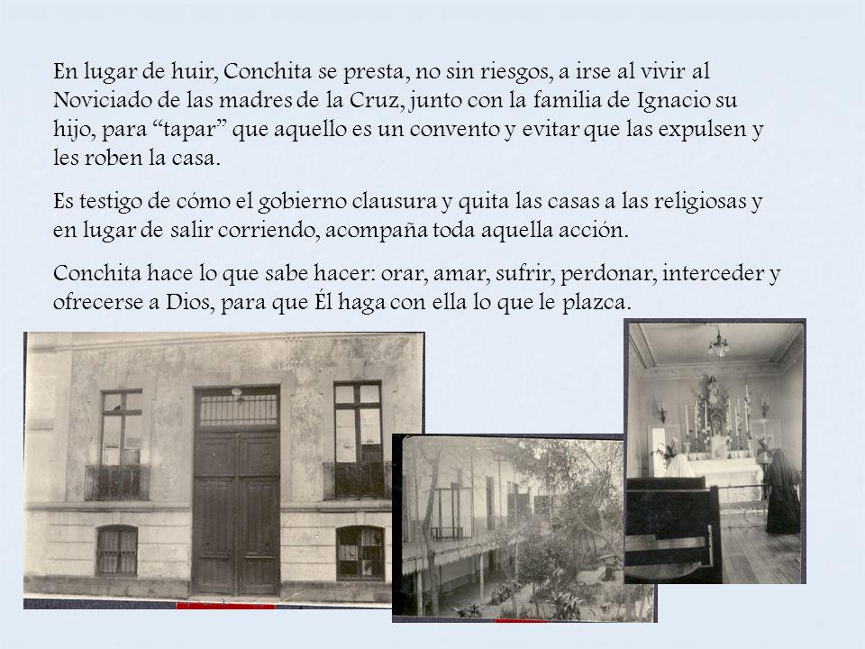 En lugar de huir, Conchita se presta, no sin riesgos, a irse al vivir al Noviciado de las madres de la Cruz, junto con la familia de Ignacio su hijo,