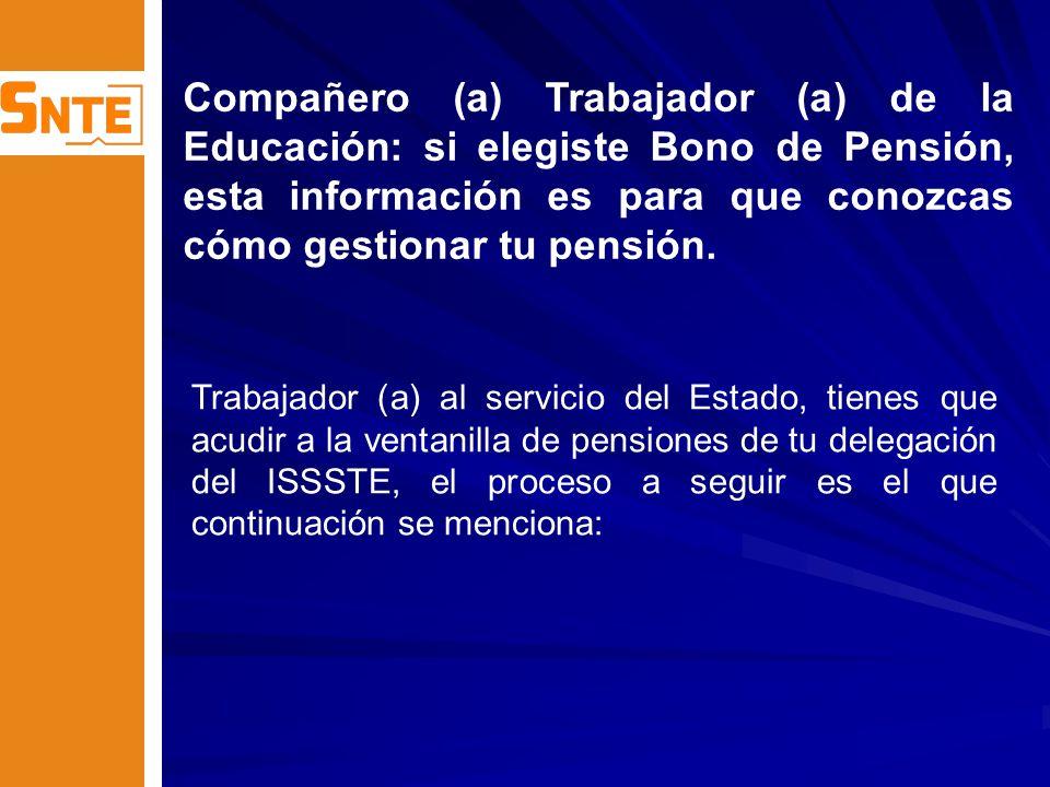 Compañero (a) Trabajador (a) de la Educación: si elegiste Bono de Pensión, esta información es para que conozcas cómo gestionar tu pensión.