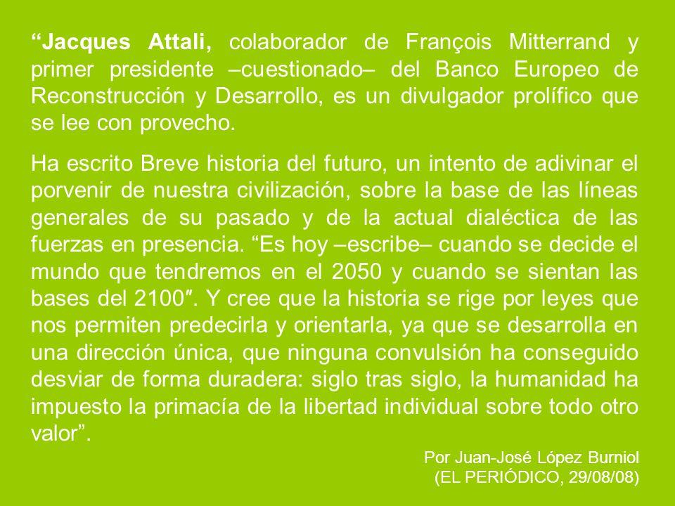 Jacques Attali, colaborador de François Mitterrand y primer presidente –cuestionado– del Banco Europeo de Reconstrucción y Desarrollo, es un divulgado