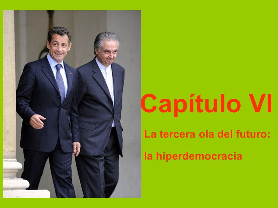 Capítulo VI La tercera ola del futuro: la hiperdemocracia