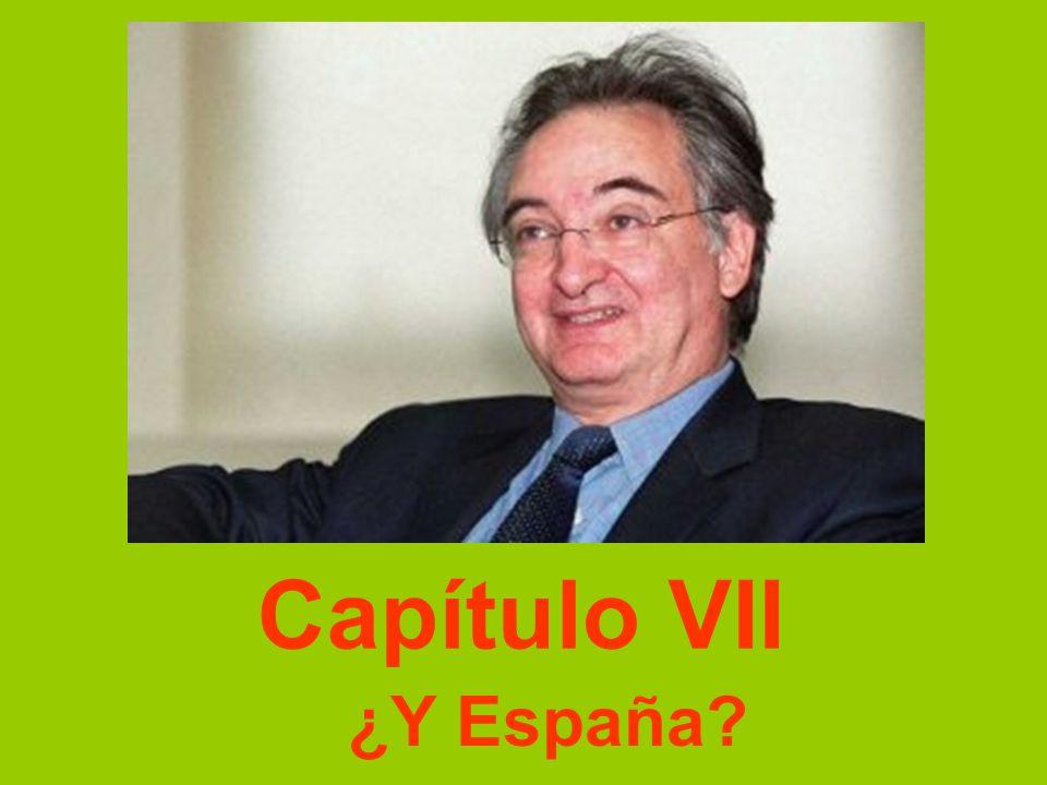 Capítulo VII ¿Y España?