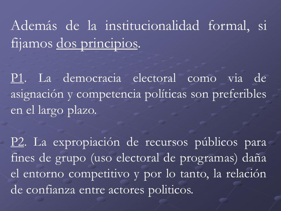 Además de la institucionalidad formal, si fijamos dos principios.