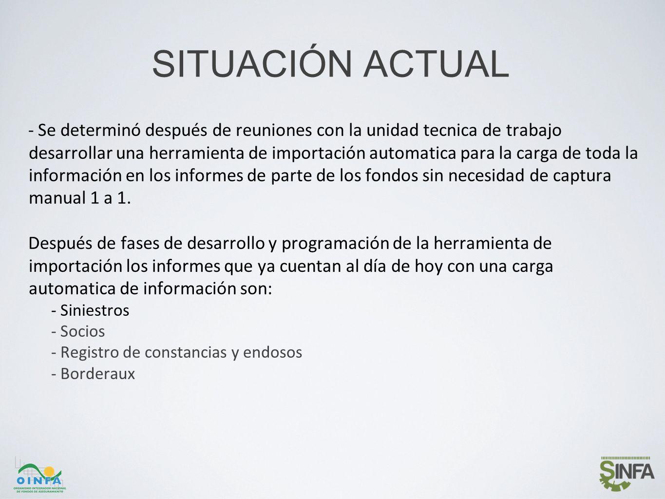 SITUACIÓN ACTUAL - Se determinó después de reuniones con la unidad tecnica de trabajo desarrollar una herramienta de importación automatica para la ca