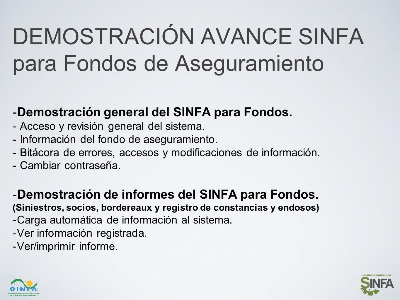 DEMOSTRACIÓN AVANCE SINFA para Fondos de Aseguramiento -Demostración general del SINFA para Fondos. - Acceso y revisión general del sistema. - Informa