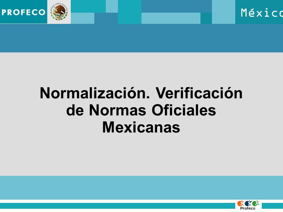 México Normalización. Verificación de Normas Oficiales Mexicanas