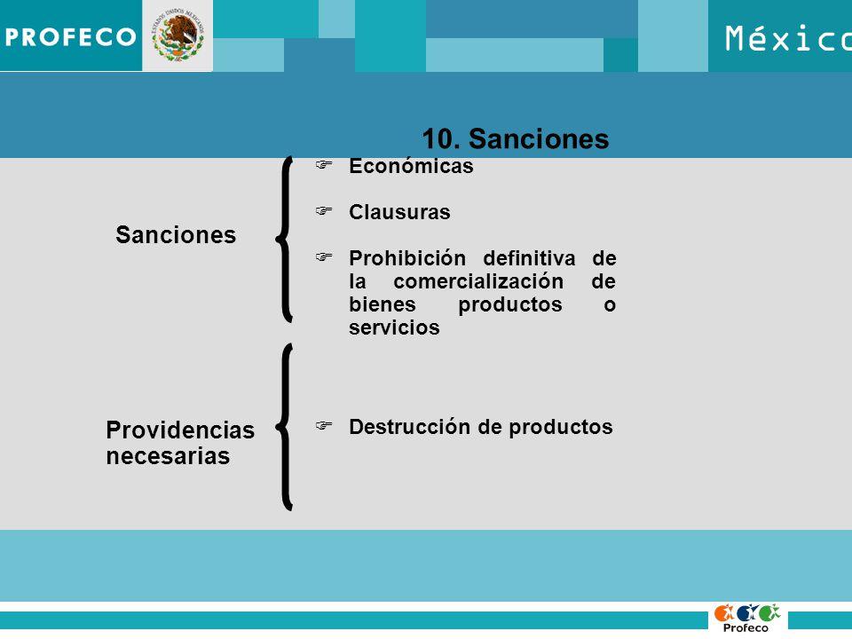 México 10. Sanciones Económicas Clausuras Prohibición definitiva de la comercialización de bienes productos o servicios Sanciones Providencias necesar