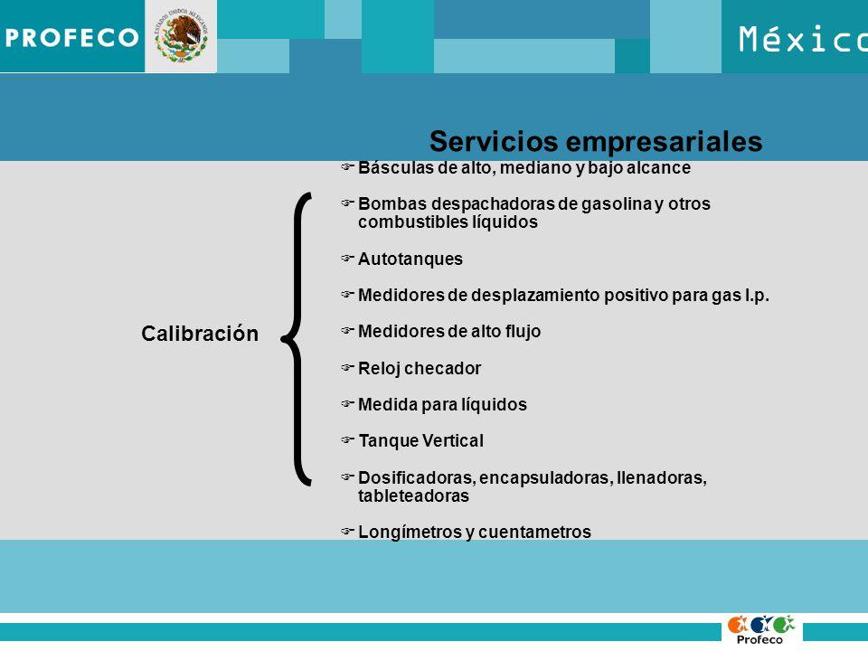 México Servicios empresariales Calibración Básculas de alto, mediano y bajo alcance Bombas despachadoras de gasolina y otros combustibles líquidos Autotanques Medidores de desplazamiento positivo para gas l.p.