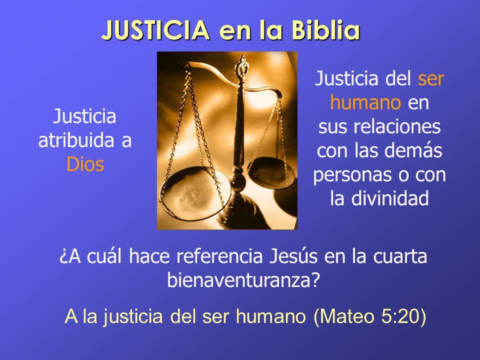 JUSTICIA en la Biblia Justicia atribuida a Dios Justicia del ser humano en sus relaciones con las demás personas o con la divinidad ¿A cuál hace refer