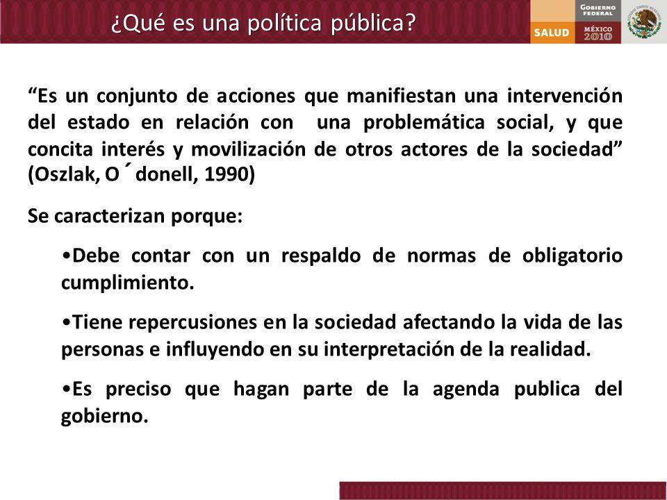 ¿Qué es una política pública? Es un conjunto de acciones que manifiestan una intervención del estado en relación con una problemática social, y que co