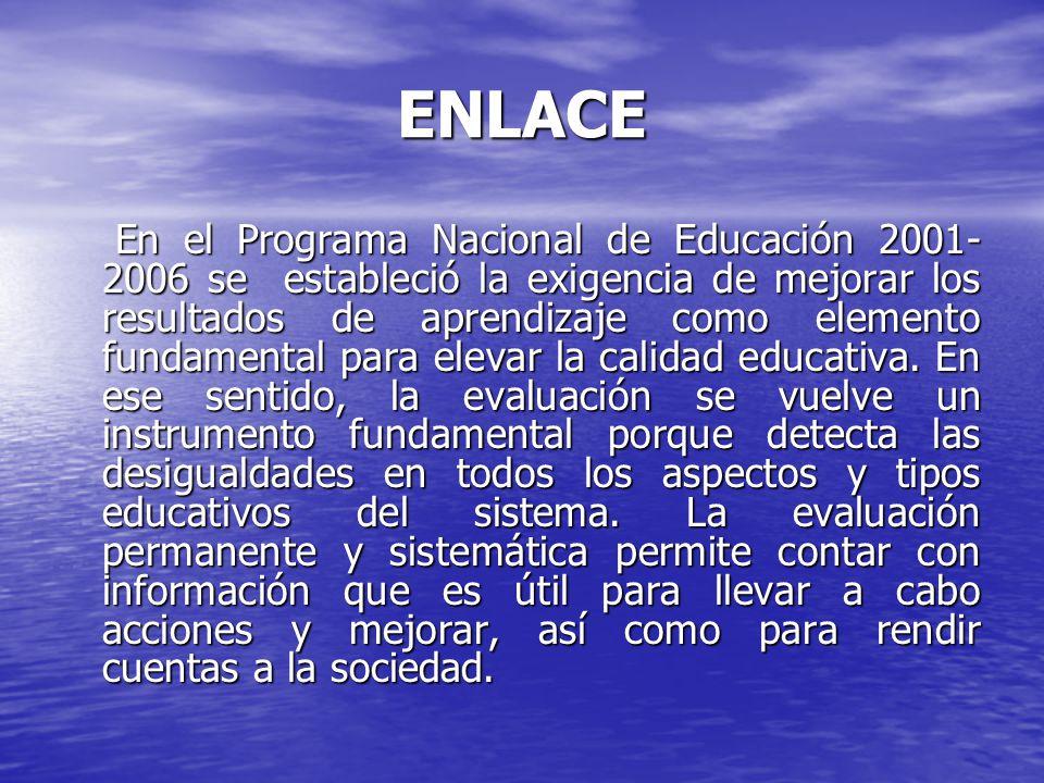 ENLACE Instituto Nacional para la Evaluación de la Educación (INEE).