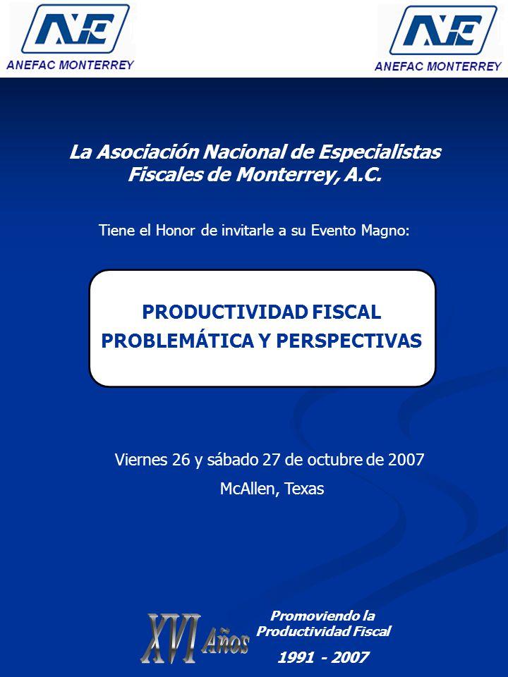 La Asociación Nacional de Especialistas Fiscales de Monterrey, A.C.