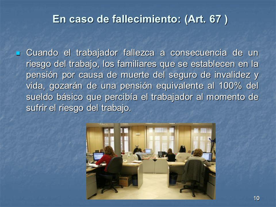 Cuando el trabajador fallezca a consecuencia de un riesgo del trabajo, los familiares que se establecen en la pensión por causa de muerte del seguro d