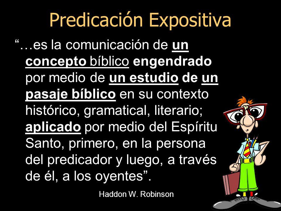 …es la comunicación de un concepto bíblico engendrado por medio de un estudio de un pasaje bíblico en su contexto histórico, gramatical, literario; ap