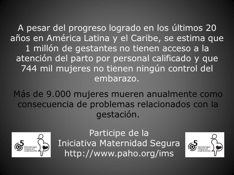 A pesar del progreso logrado en los últimos 20 años en América Latina y el Caribe, se estima que 1 millón de gestantes no tienen acceso a la atención