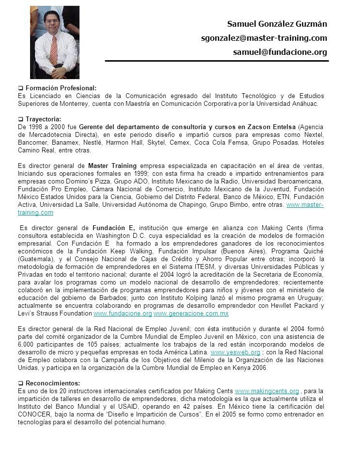 www.fundacione.org Formación Profesional: Es Licenciado en Ciencias de la Comunicación egresado del Instituto Tecnológico y de Estudios Superiores de Monterrey, cuenta con Maestría en Comunicación Corporativa por la Universidad Anáhuac.