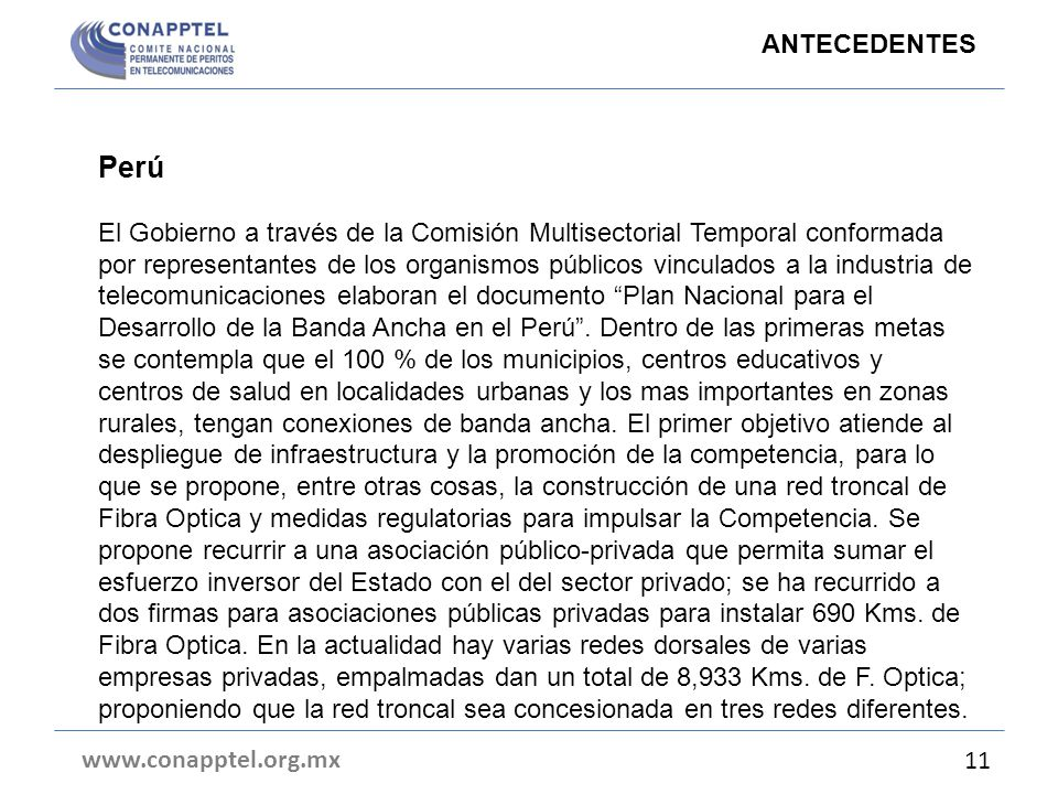 Perú El Gobierno a través de la Comisión Multisectorial Temporal conformada por representantes de los organismos públicos vinculados a la industria de
