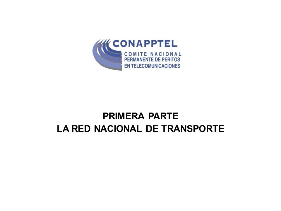 PRIMERA PARTE LA RED NACIONAL DE TRANSPORTE