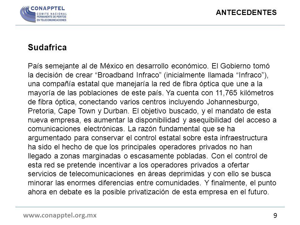 Sudafrica País semejante al de México en desarrollo económico. El Gobierno tomó la decisión de crear Broadband Infraco (inicialmente llamada Infraco),
