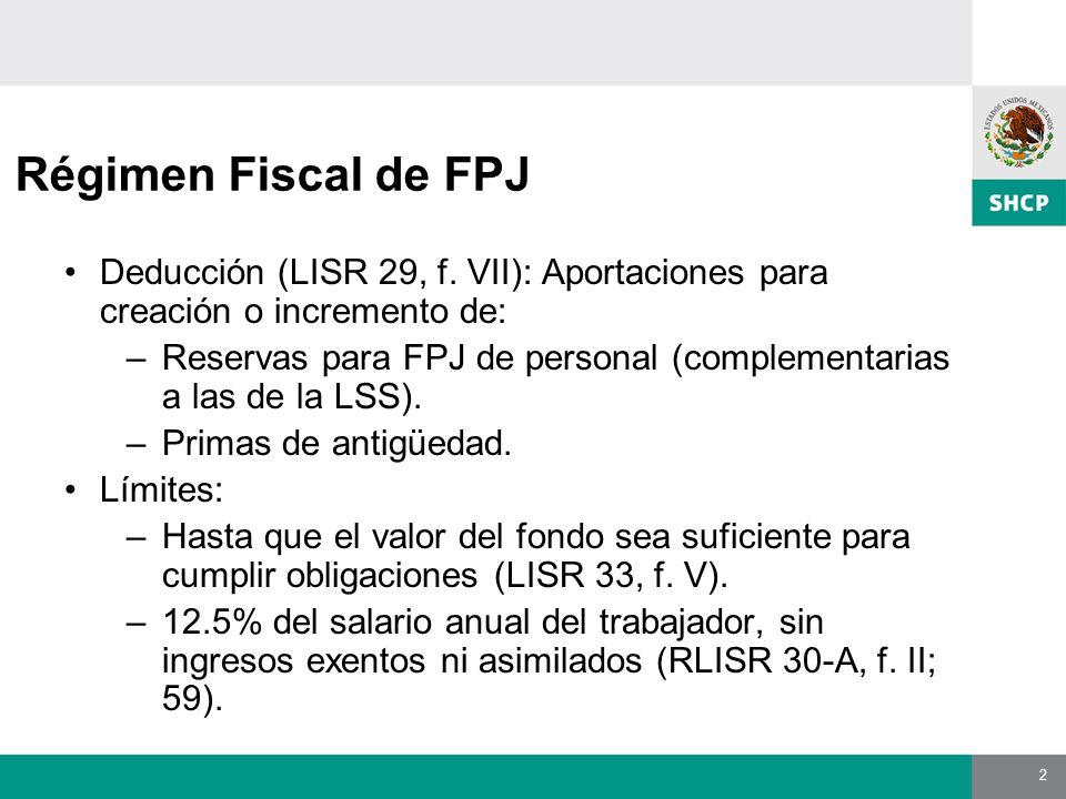 2 Régimen Fiscal de FPJ Deducción (LISR 29, f.