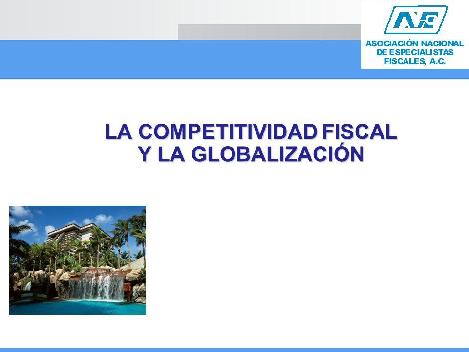 LA COMPETITIVIDAD FISCAL Y LA GLOBALIZACIÓN