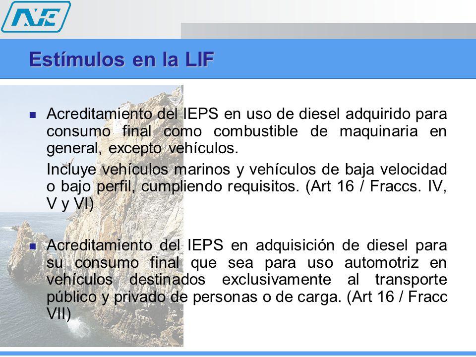 Estímulos en la LIF Acreditamiento del IEPS en uso de diesel adquirido para consumo final como combustible de maquinaria en general, excepto vehículos.