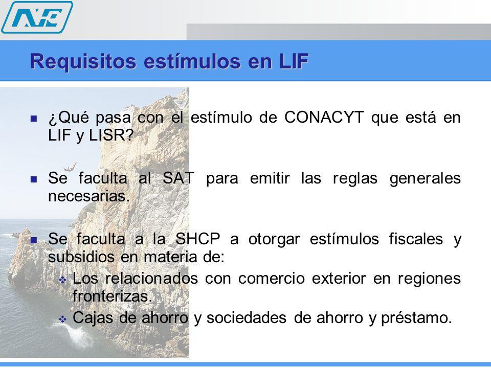 ¿Qué pasa con el estímulo de CONACYT que está en LIF y LISR.