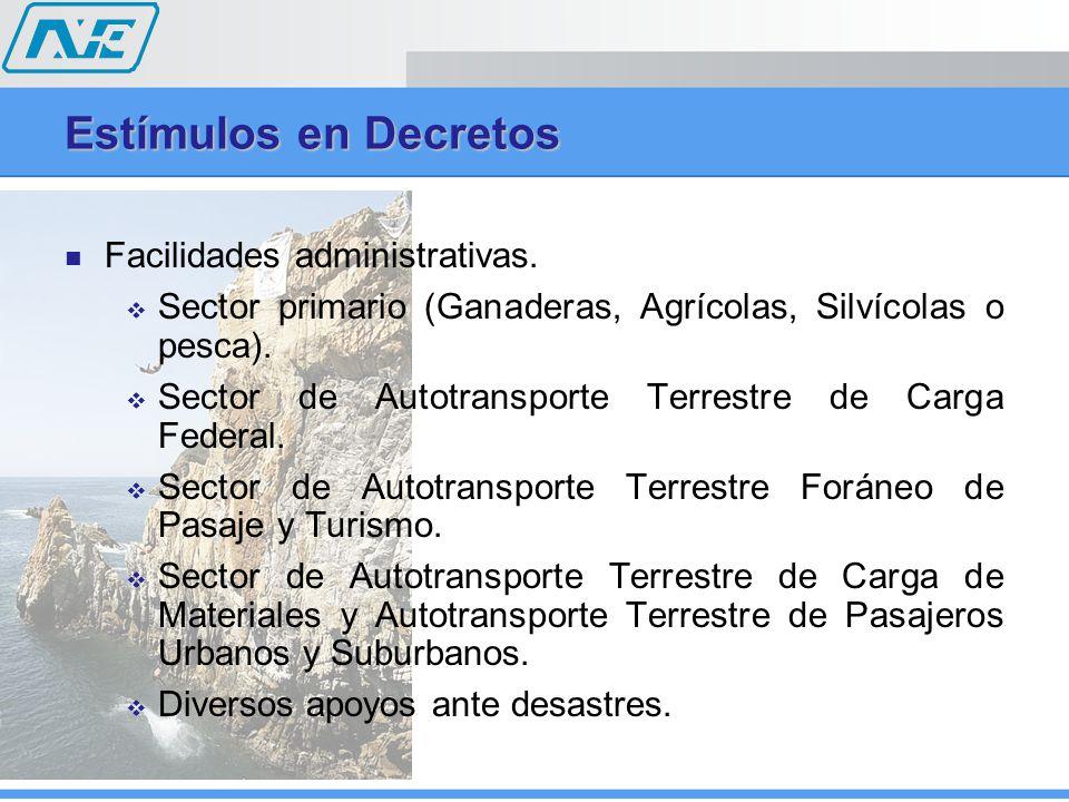 Facilidades administrativas.Sector primario (Ganaderas, Agrícolas, Silvícolas o pesca).