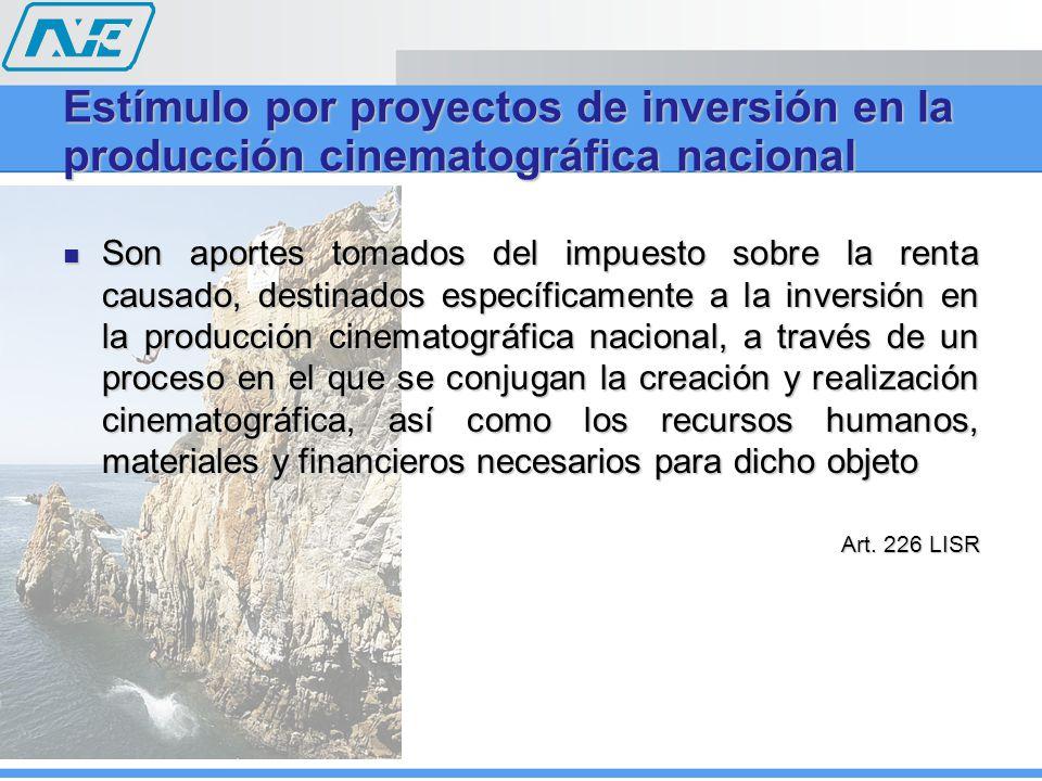 Estímulo por proyectos de inversión en la producción cinematográfica nacional Son aportes tomados del impuesto sobre la renta causado, destinados espe